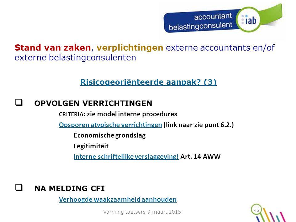 46 Stand van zaken, verplichtingen externe accountants en/of externe belastingconsulenten Risicogeoriënteerde aanpak.