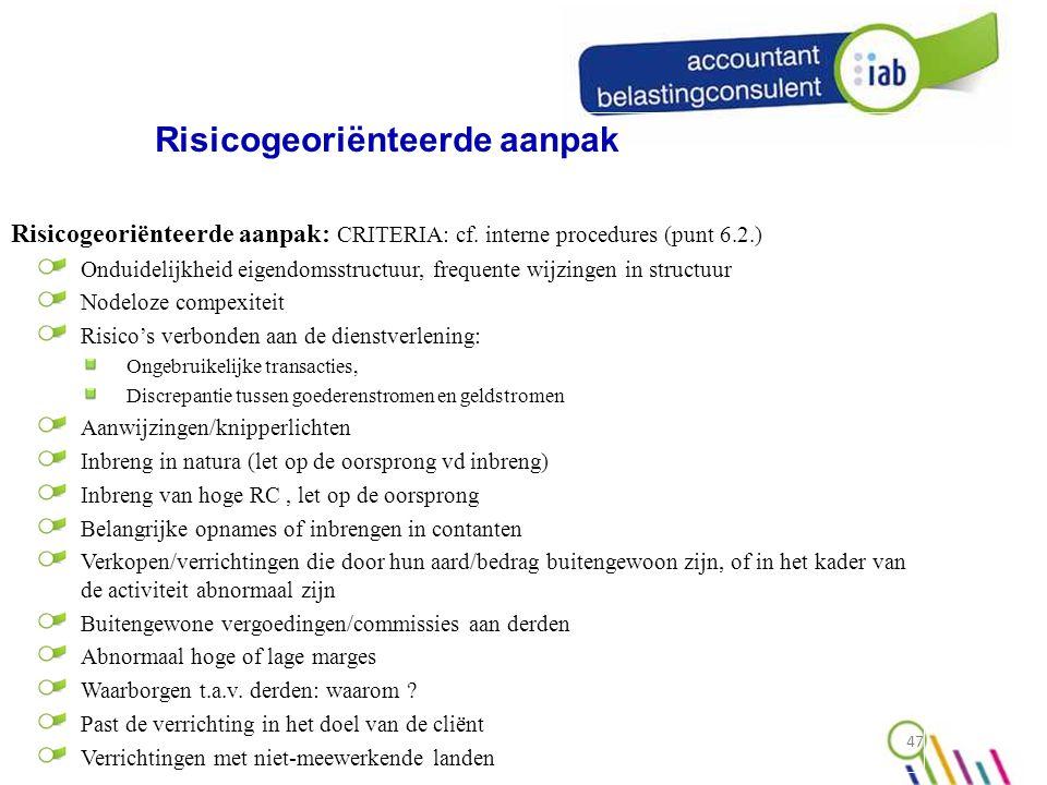 47 Risicogeoriënteerde aanpak: CRITERIA: cf.