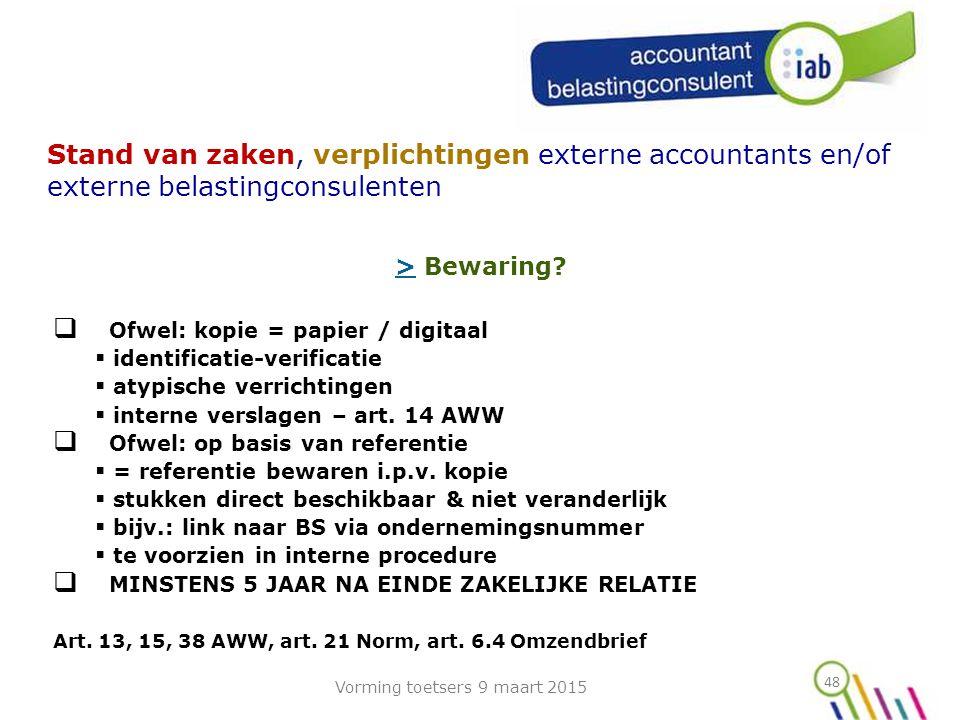 48 Stand van zaken, verplichtingen externe accountants en/of externe belastingconsulenten >> Bewaring.