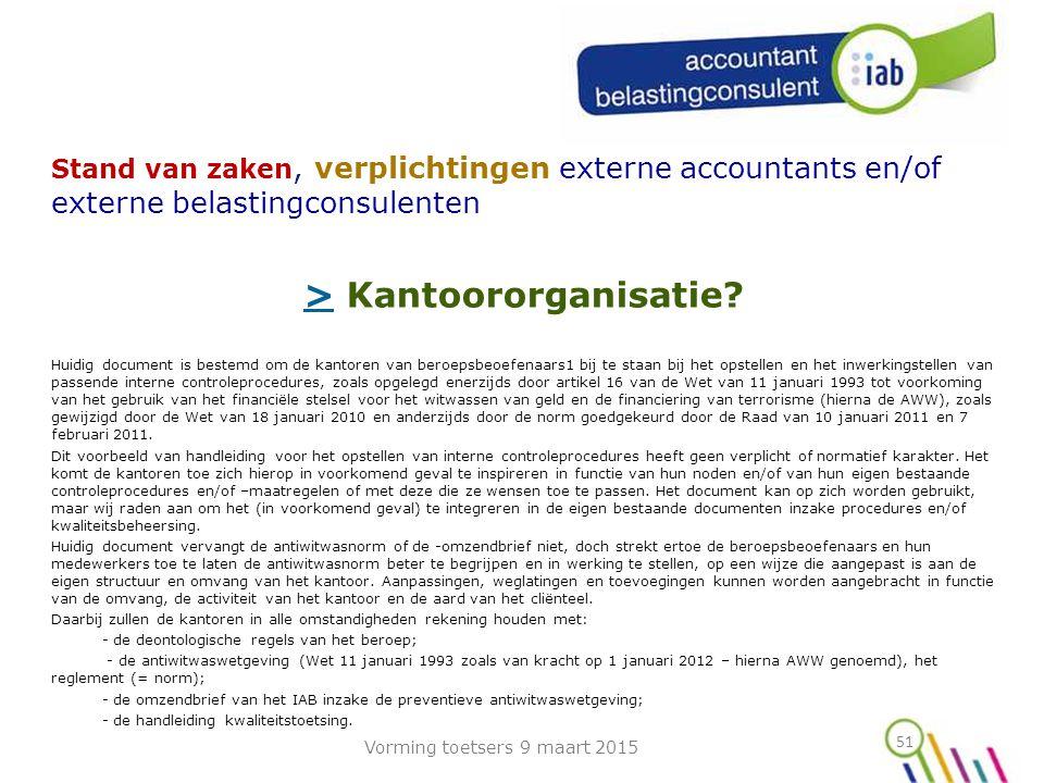 51 Stand van zaken, verplichtingen externe accountants en/of externe belastingconsulenten >> Kantoororganisatie.