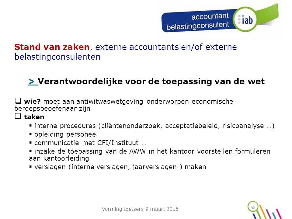 53 Stand van zaken, externe accountants en/of externe belastingconsulenten > > Verantwoordelijke voor de toepassing van de wet  wie.
