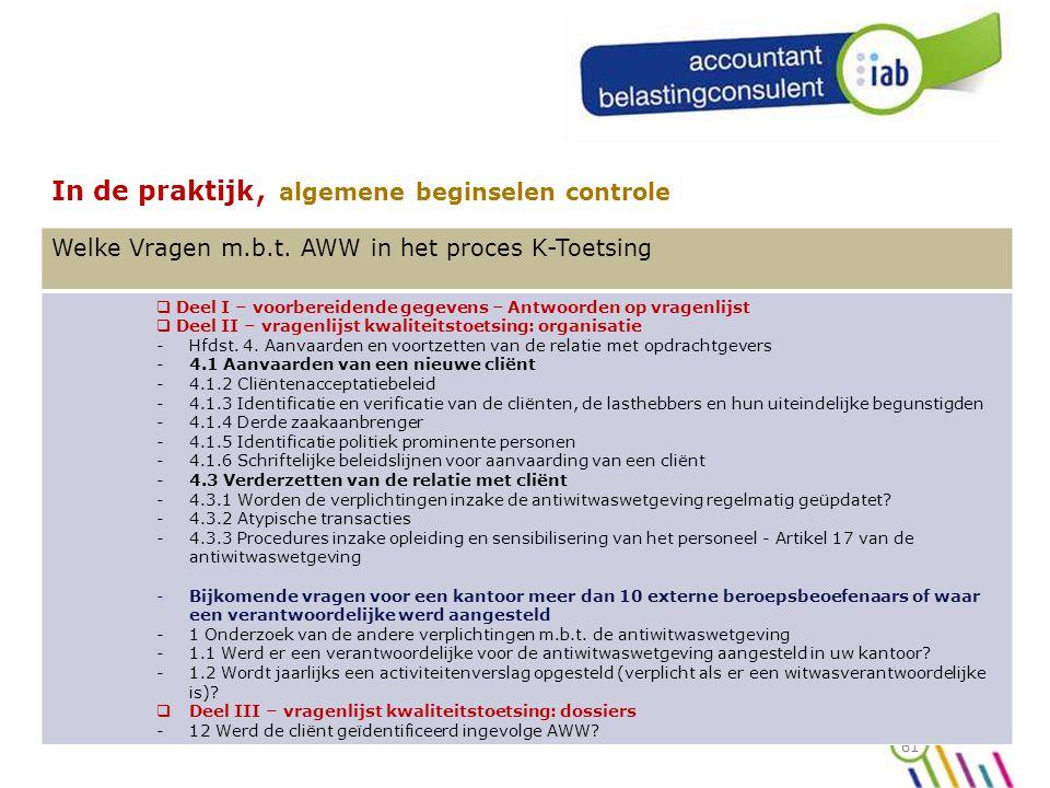 61 In de praktijk, algemene beginselen controle Welke Vragen m.b.t.