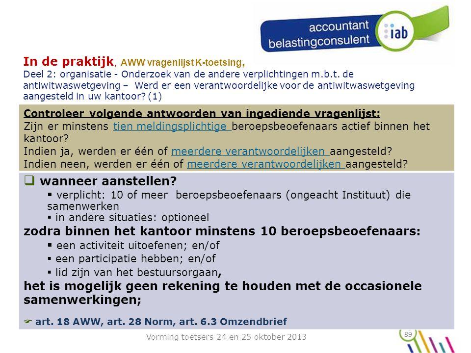 89 In de praktijk, AWW vragenlijst K-toetsing, Deel 2: organisatie - Onderzoek van de andere verplichtingen m.b.t.