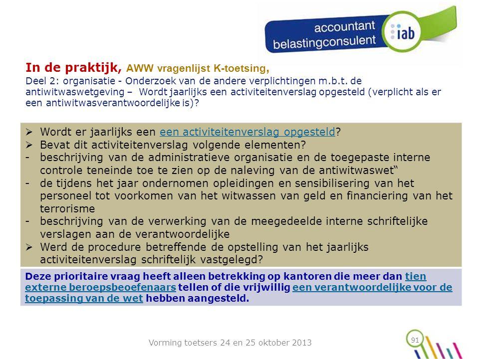 91 In de praktijk, AWW vragenlijst K-toetsing, Deel 2: organisatie - Onderzoek van de andere verplichtingen m.b.t.