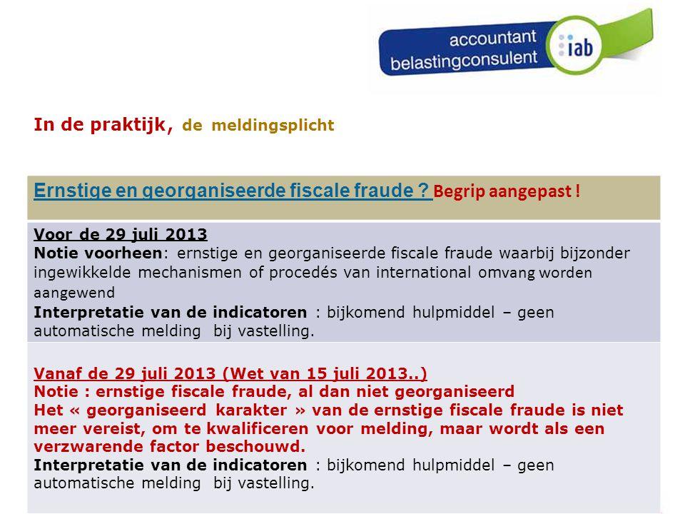 98 In de praktijk, de meldingsplicht Ernstige en georganiseerde fiscale fraude .