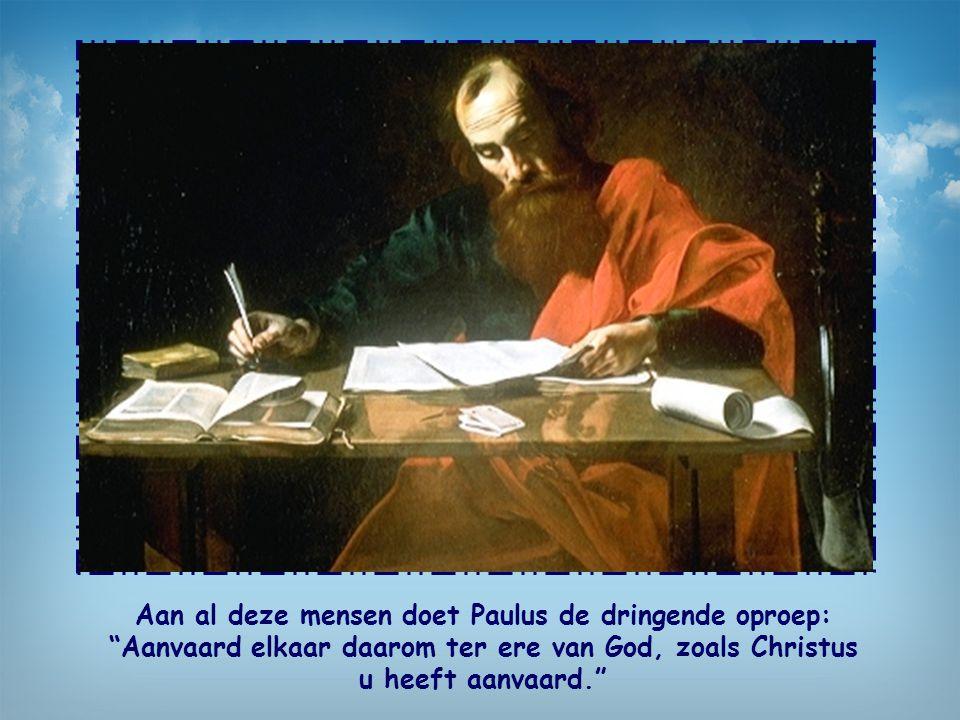 """""""Aanvaard elkaar daarom ter ere van God, zoals Christus u heeft aanvaard"""" Brief aan de Romeinen 15, 7"""