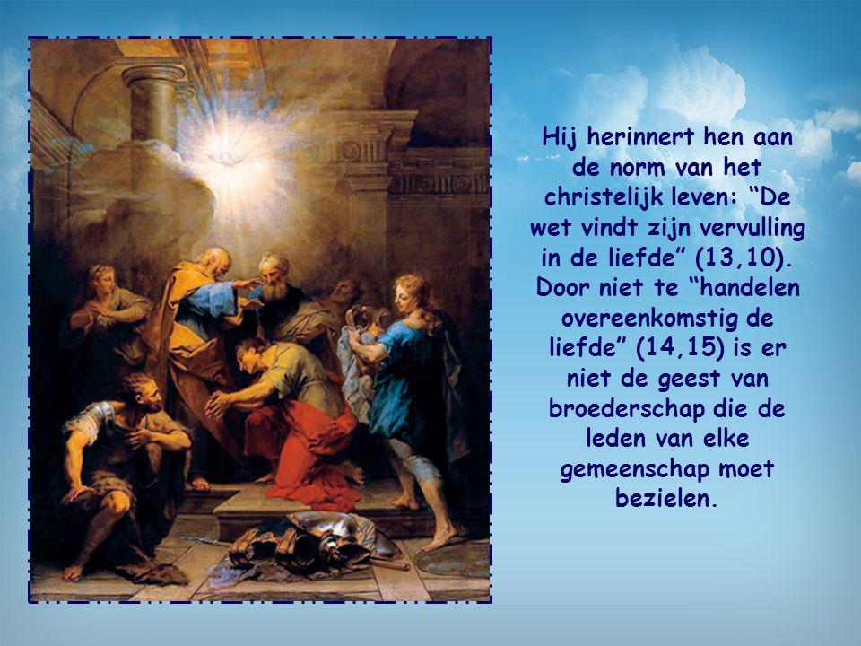 """Aan al deze mensen doet Paulus de dringende oproep: """"Aanvaard elkaar daarom ter ere van God, zoals Christus u heeft aanvaard."""""""