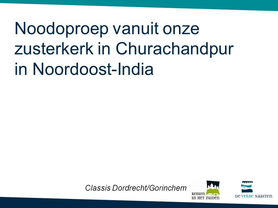 Noodoproep vanuit onze zusterkerk in Churachandpur in Noordoost-India Classis Dordrecht/Gorinchem