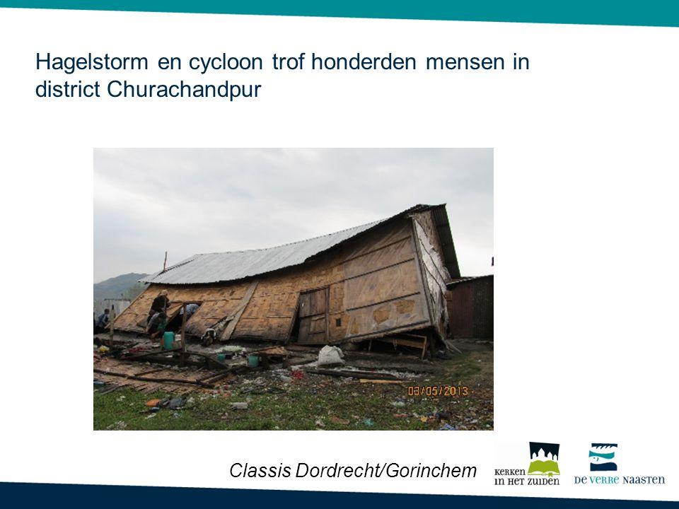 Hagelstorm en cycloon trof honderden mensen in district Churachandpur Classis Dordrecht/Gorinchem