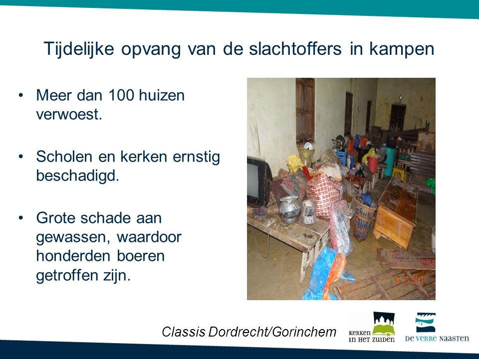 Tijdelijke opvang van de slachtoffers in kampen Meer dan 100 huizen verwoest. Scholen en kerken ernstig beschadigd. Grote schade aan gewassen, waardoo