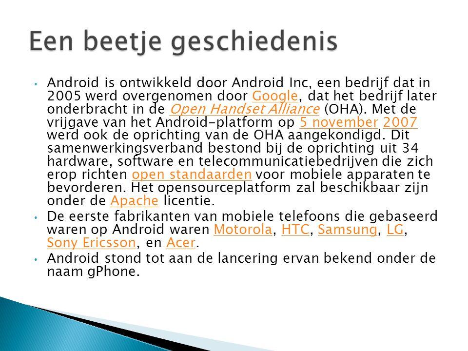 Android is ontwikkeld door Android Inc, een bedrijf dat in 2005 werd overgenomen door Google, dat het bedrijf later onderbracht in de Open Handset Alliance (OHA).