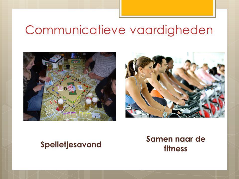 Communicatieve vaardigheden Spelletjesavond Samen naar de fitness