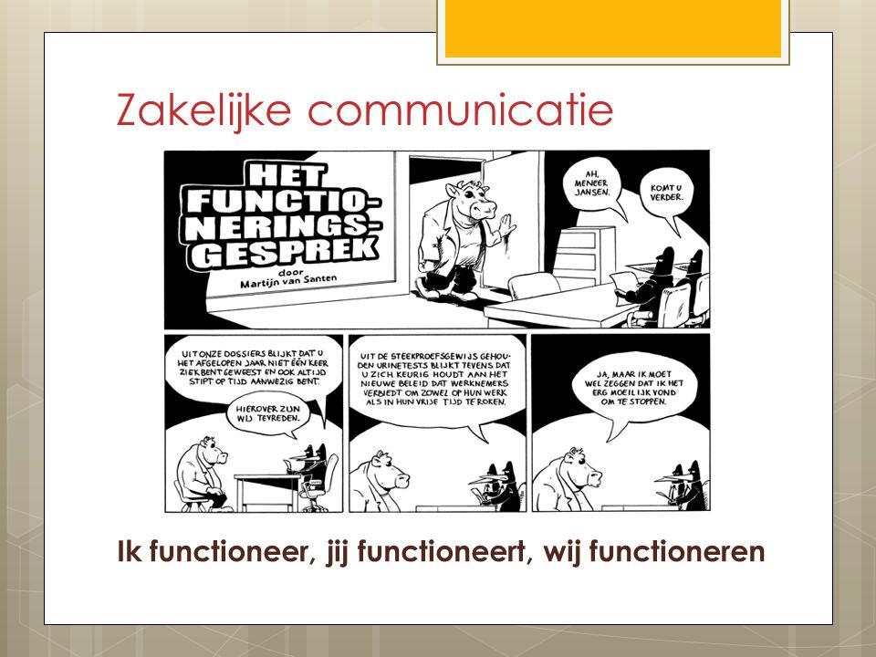 Zakelijke communicatie Ik functioneer, jij functioneert, wij functioneren