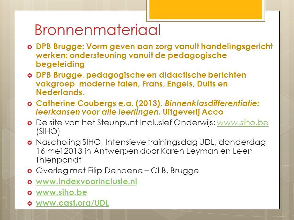 Bronnenmateriaal  DPB Brugge: Vorm geven aan zorg vanuit handelingsgericht werken: ondersteuning vanuit de pedagogische begeleiding  DPB Brugge, pedagogische en didactische berichten vakgroep moderne talen, Frans, Engels, Duits en Nederlands.