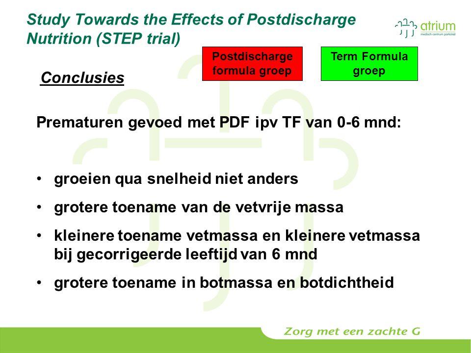 Study Towards the Effects of Postdischarge Nutrition (STEP trial) Prematuren gevoed met PDF ipv TF van 0-6 mnd: groeien qua snelheid niet anders grote