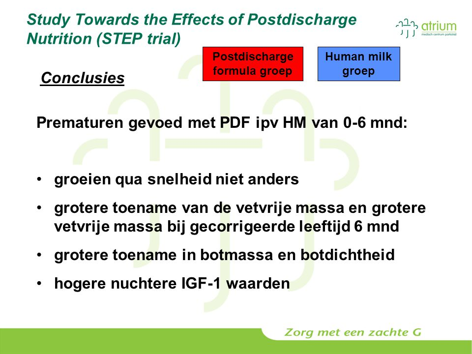 Study Towards the Effects of Postdischarge Nutrition (STEP trial) Prematuren gevoed met PDF ipv HM van 0-6 mnd: groeien qua snelheid niet anders grote
