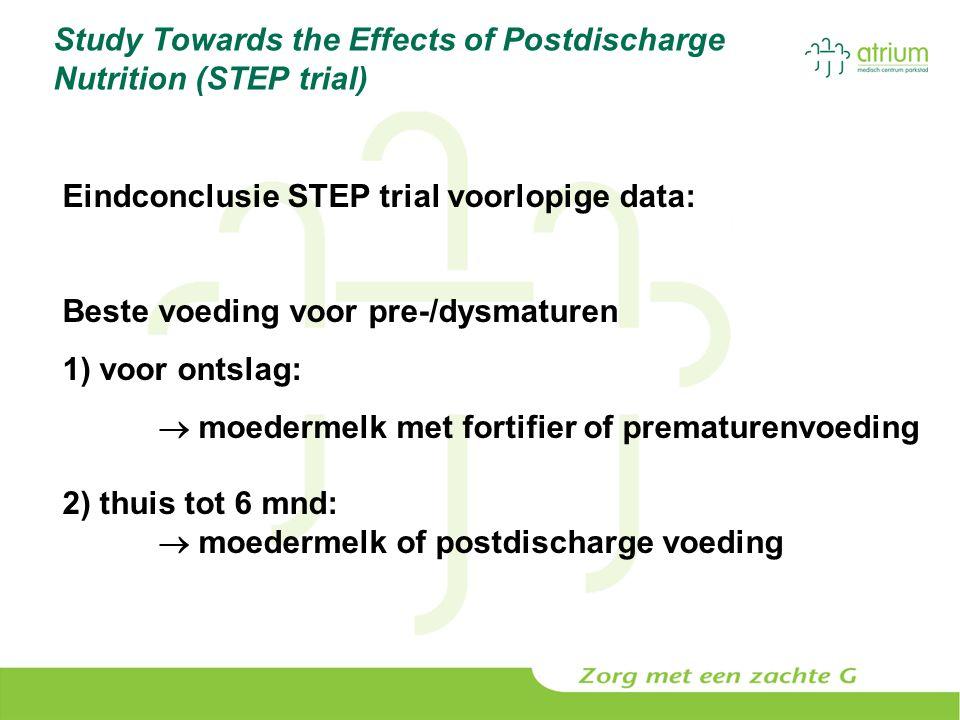 Study Towards the Effects of Postdischarge Nutrition (STEP trial) Eindconclusie STEP trial voorlopige data: Beste voeding voor pre-/dysmaturen 1) voor