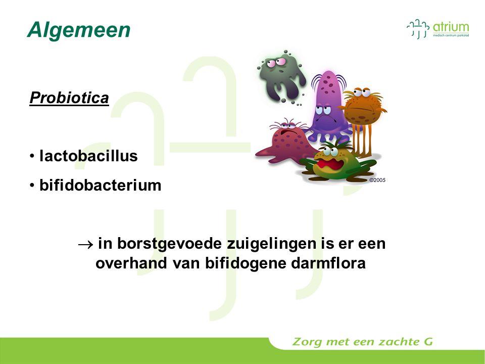 Algemeen Probiotica lactobacillus bifidobacterium  in borstgevoede zuigelingen is er een overhand van bifidogene darmflora