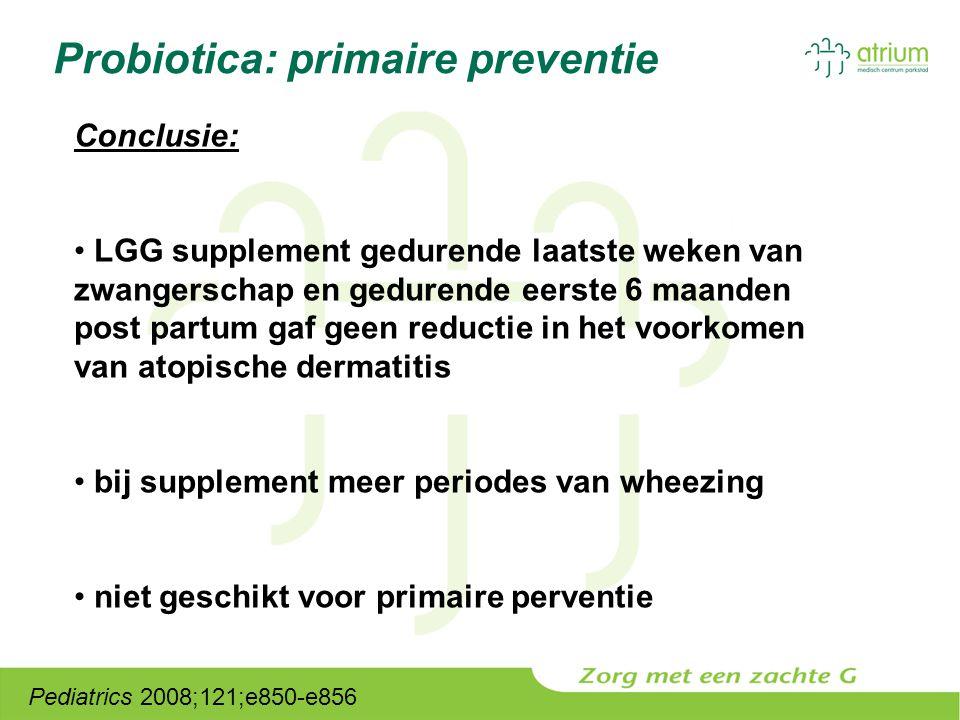 Probiotica: primaire preventie Pediatrics 2008;121;e850-e856 Conclusie: LGG supplement gedurende laatste weken van zwangerschap en gedurende eerste 6