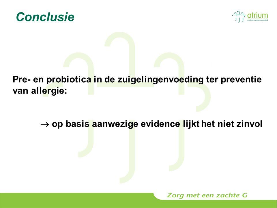 Pre- en probiotica in de zuigelingenvoeding ter preventie van allergie:  op basis aanwezige evidence lijkt het niet zinvol Conclusie