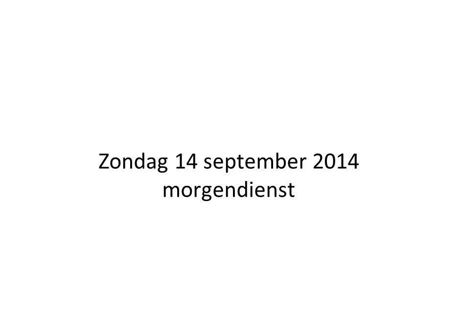 Zondag 14 september 2014 morgendienst