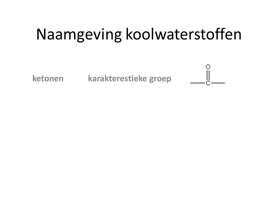 Naamgeving koolwaterstoffen ketonenkarakterestieke groep