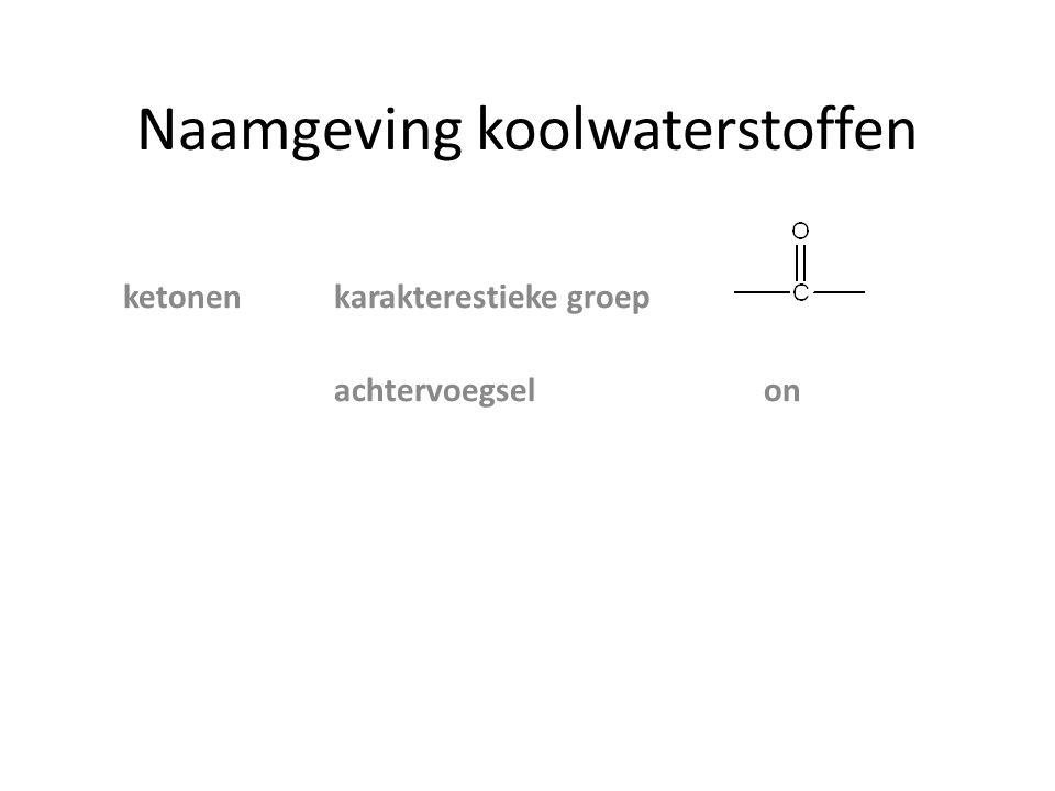 Naamgeving koolwaterstoffen ketonenkarakterestieke groep achtervoegsel on