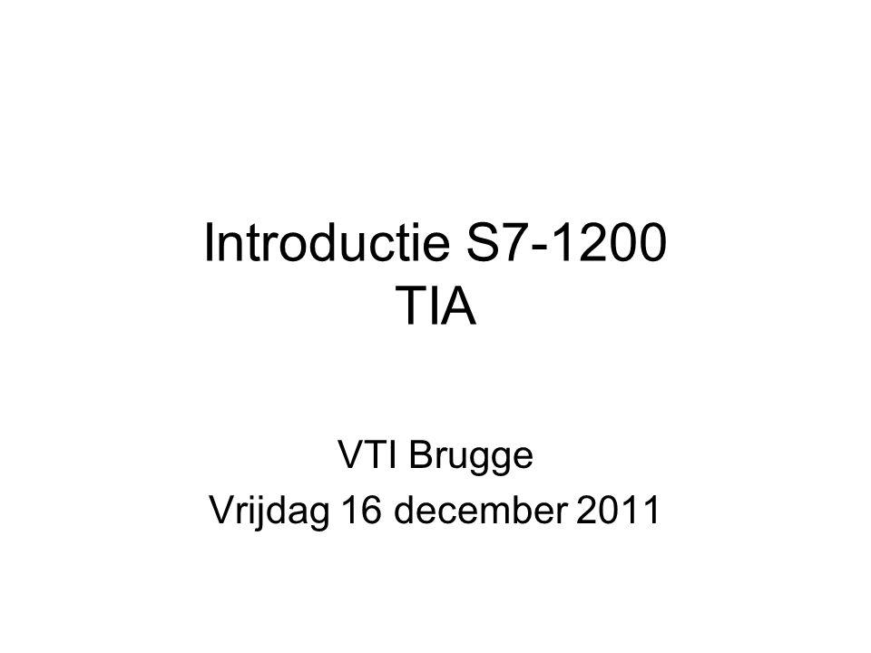 Introductie S7-1200 TIA VTI Brugge Vrijdag 16 december 2011