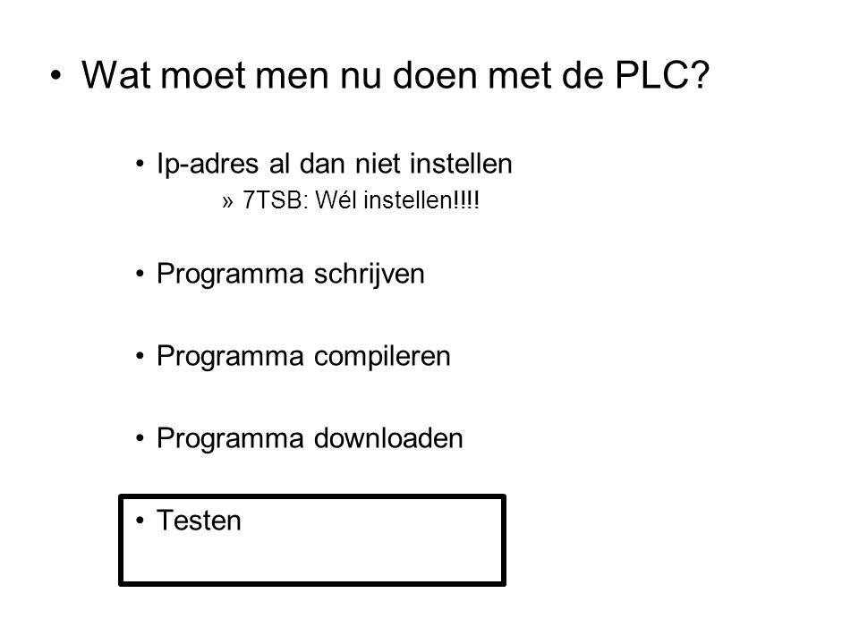 Wat moet men nu doen met de PLC.Ip-adres al dan niet instellen »7TSB: Wél instellen!!!.