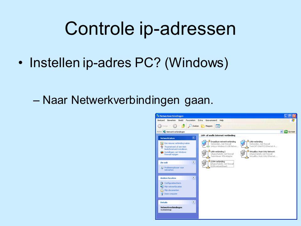 Controle ip-adressen Instellen ip-adres PC? (Windows) –Naar Netwerkverbindingen gaan.