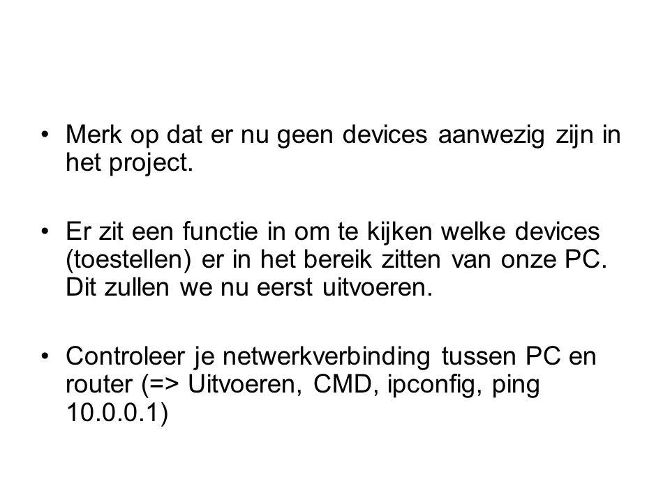 Merk op dat er nu geen devices aanwezig zijn in het project.