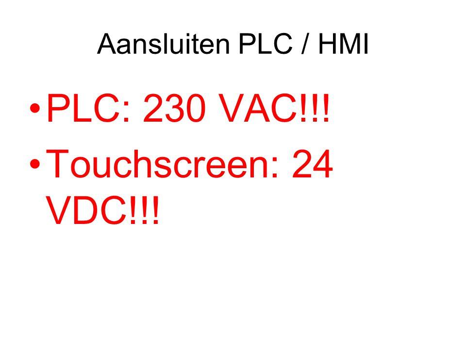 Aansluiten PLC / HMI PLC: 230 VAC!!! Touchscreen: 24 VDC!!!