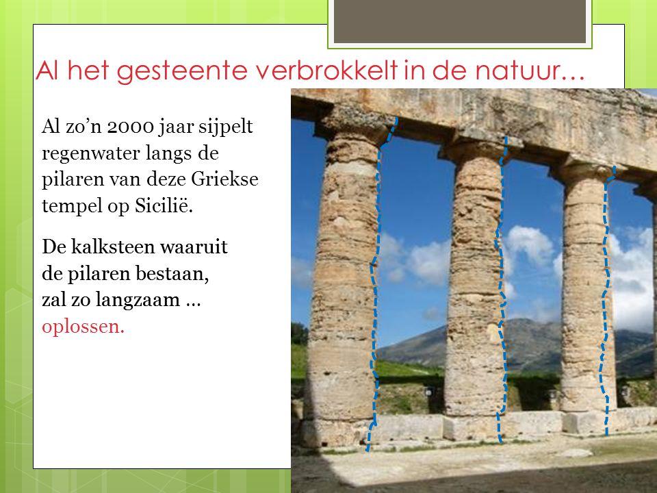 Al het gesteente verbrokkelt in de natuur… Al zo'n 2000 jaar sijpelt regenwater langs de pilaren van deze Griekse tempel op Sicilië. De kalksteen waar