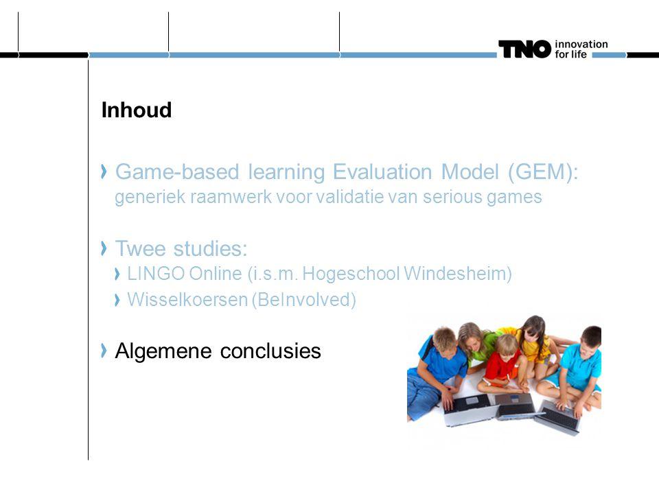 Inhoud Game-based learning Evaluation Model (GEM): generiek raamwerk voor validatie van serious games Twee studies: LINGO Online (i.s.m.