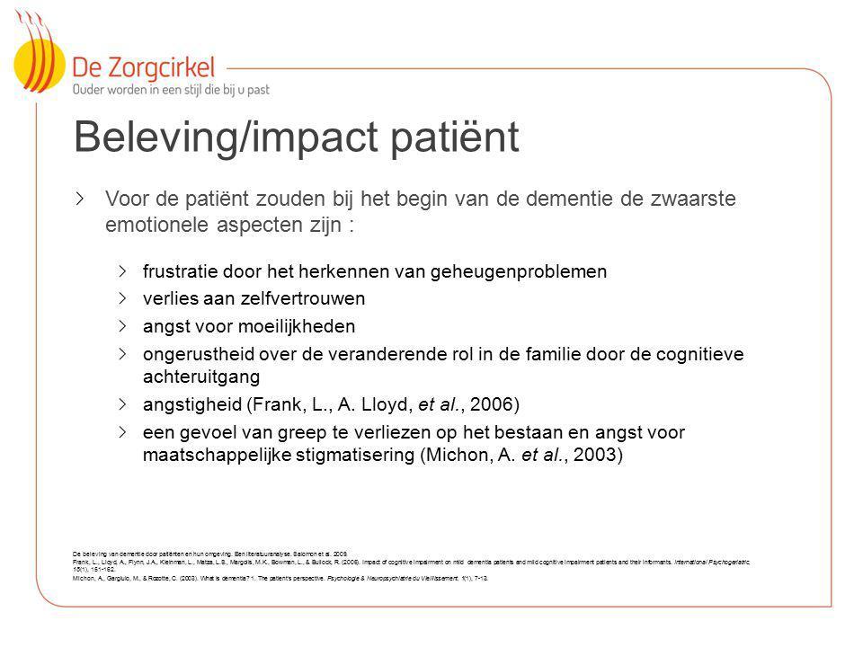 12 Beleving/impact patiënt Voor de patiënt zouden bij het begin van de dementie de zwaarste emotionele aspecten zijn : frustratie door het herkennen v