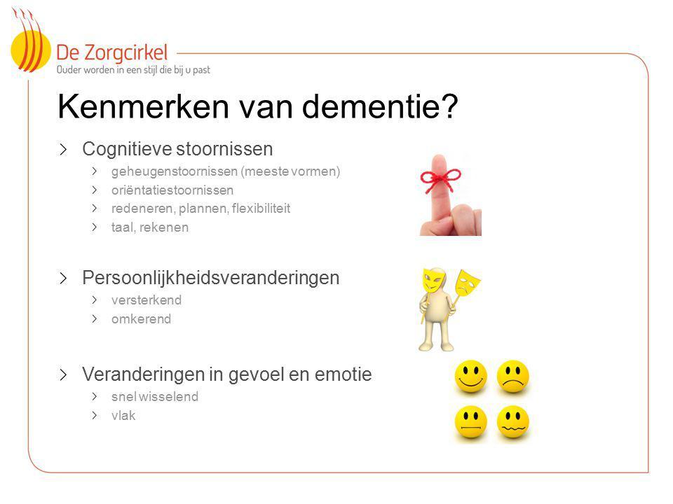 4 Kenmerken van dementie? Cognitieve stoornissen geheugenstoornissen (meeste vormen) oriëntatiestoornissen redeneren, plannen, flexibiliteit taal, rek