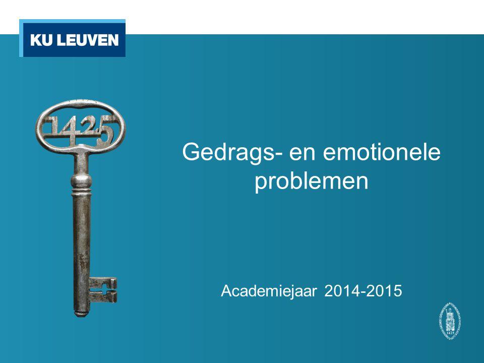Gedrags- en emotionele problemen Academiejaar 2014-2015