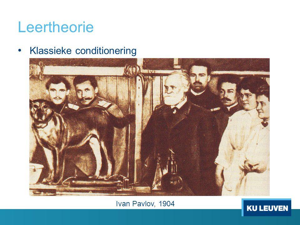Leertheorie Klassieke conditionering Ivan Pavlov, 1904