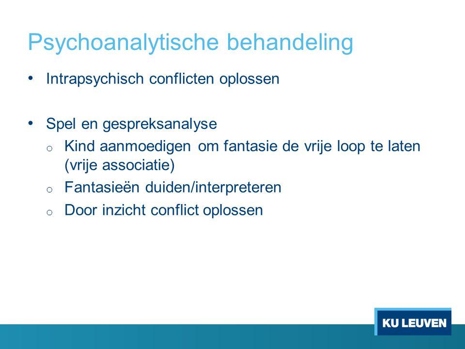 Psychoanalytische behandeling Intrapsychisch conflicten oplossen Spel en gespreksanalyse o Kind aanmoedigen om fantasie de vrije loop te laten (vrije associatie) o Fantasieën duiden/interpreteren o Door inzicht conflict oplossen