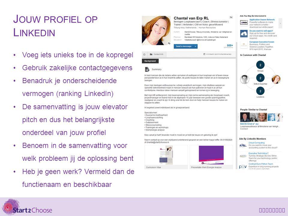 LinkedIn J OUW PROFIEL OP L INKEDIN Voeg iets unieks toe in de kopregel Gebruik zakelijke contactgegevens Benadruk je onderscheidende vermogen (rankin