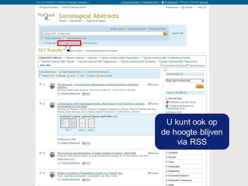 U kunt ook op de hoogte blijven via RSS