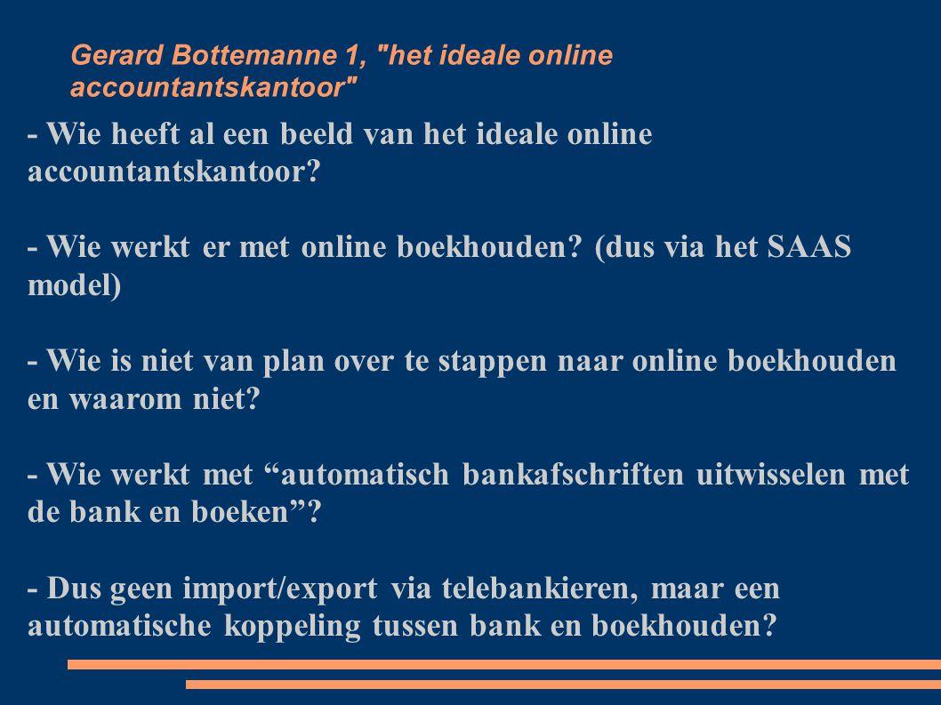 Gerard Bottemanne 1, het ideale online accountantskantoor - Wie boekt bankafschriften voor de klant handmatig.