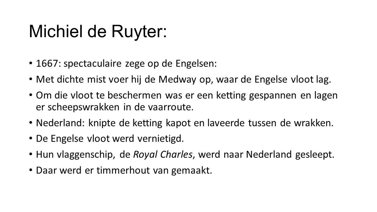 Michiel de Ruyter: 1667: spectaculaire zege op de Engelsen: Met dichte mist voer hij de Medway op, waar de Engelse vloot lag. Om die vloot te bescherm