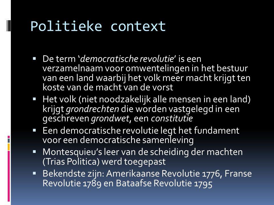 Politieke context  De term 'democratische revolutie' is een verzamelnaam voor omwentelingen in het bestuur van een land waarbij het volk meer macht k