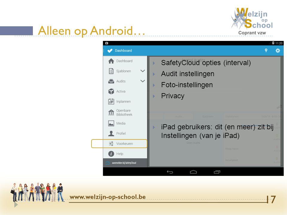  SafetyCloud opties (interval)  Audit instellingen  Foto-instellingen  Privacy  iPad gebruikers: dit (en meer) zit bij Instellingen (van je iPad)