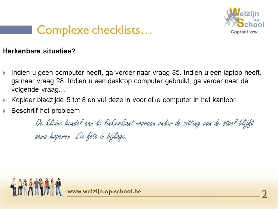  Voorbeeld van een checklist… Complexe checklists… www.welzijn-op-school.be 3