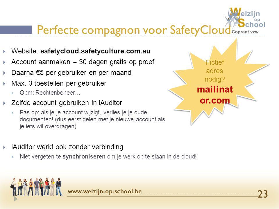  Website: safetycloud.safetyculture.com.au  Account aanmaken = 30 dagen gratis op proef  Daarna €5 per gebruiker en per maand  Max. 3 toestellen p