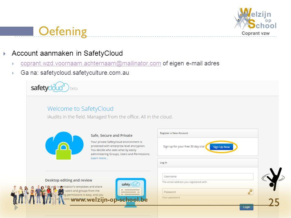  Account aanmaken in SafetyCloud  coprant.wzd.voornaam.achternaam@mailinator.com of eigen e-mail adres coprant.wzd.voornaam.achternaam@mailinator.co