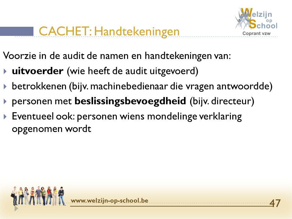 Voorzie in de audit de namen en handtekeningen van:  uitvoerder (wie heeft de audit uitgevoerd)  betrokkenen (bijv. machinebedienaar die vragen antw