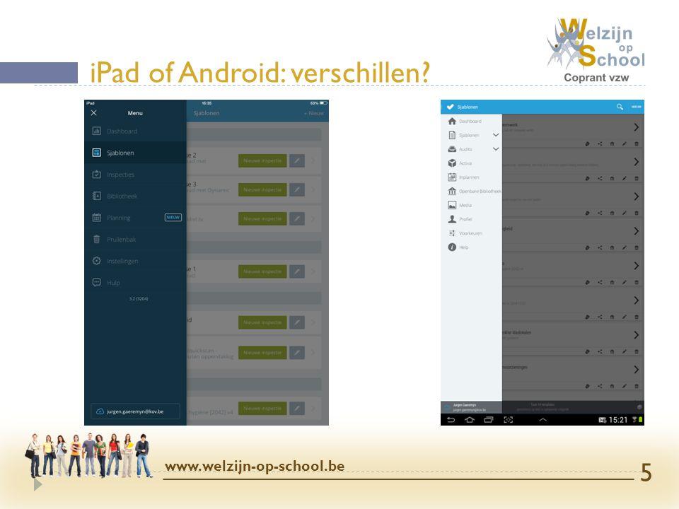 iPad of Android: verschillen? www.welzijn-op-school.be 5
